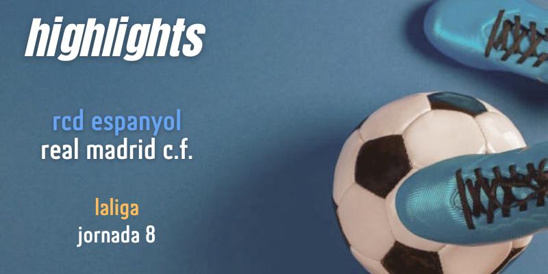 VÍDEO | Highlights | RCD Espanyol vs Real Madrid | LaLiga | Jornada 8