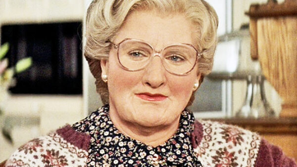 Robin Williams in And as Mrs Doubtfire