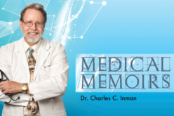 Medical Memoirs: Dr. Charles Inman talks about a lifelong pursuit in medicine