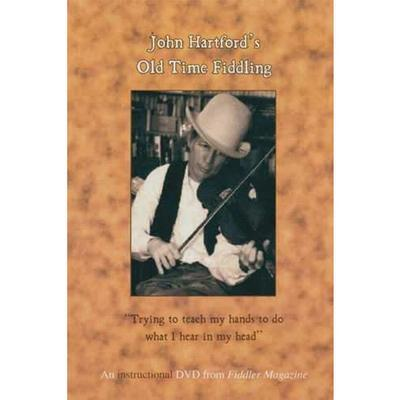 John Hartford's Old Time Fiddling: Trying to Teach My Hands to Do What I Hear in My Head