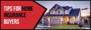 Tips for Home Insurance Buying in Rogers AR