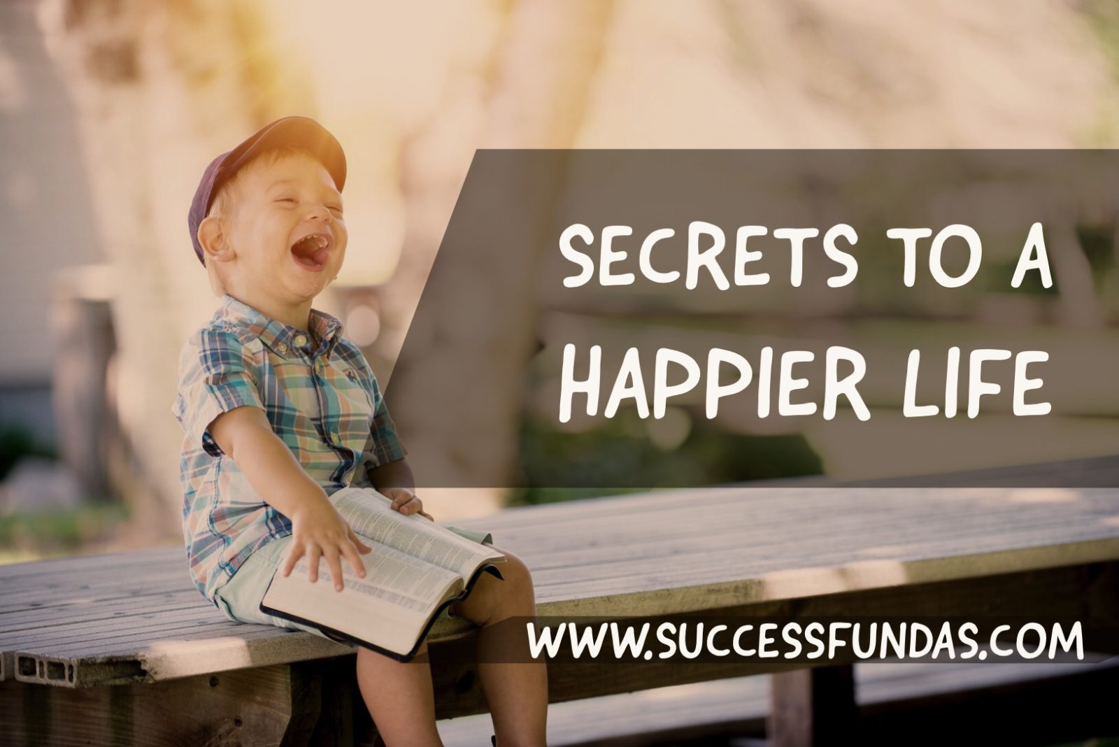 Secrets to a happier life