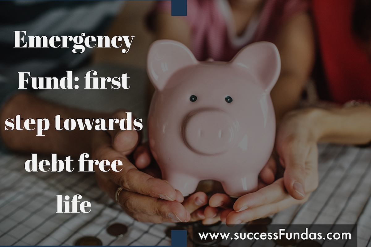 Emergency Fund first step towards debt free life.