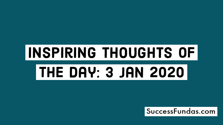 Inspiring thoughts for 3 Jan