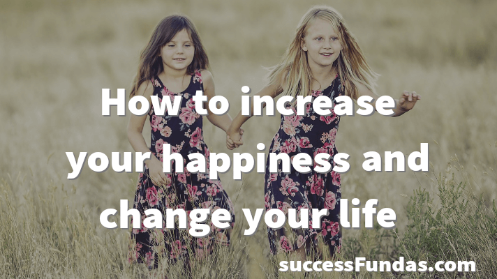 how to increase your happiness