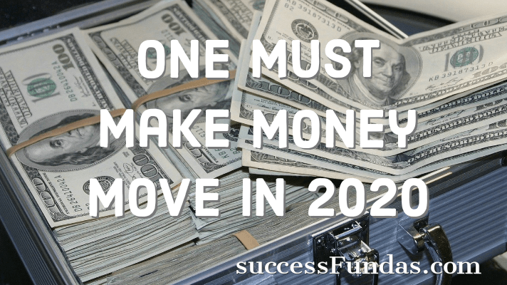 one must make money move in 20202