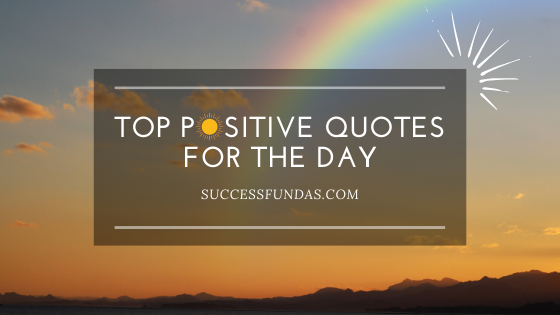 Top positive quotes for the day