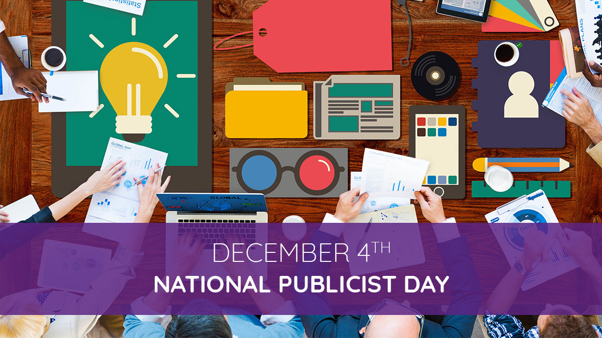 December 4th: National Publicist Day