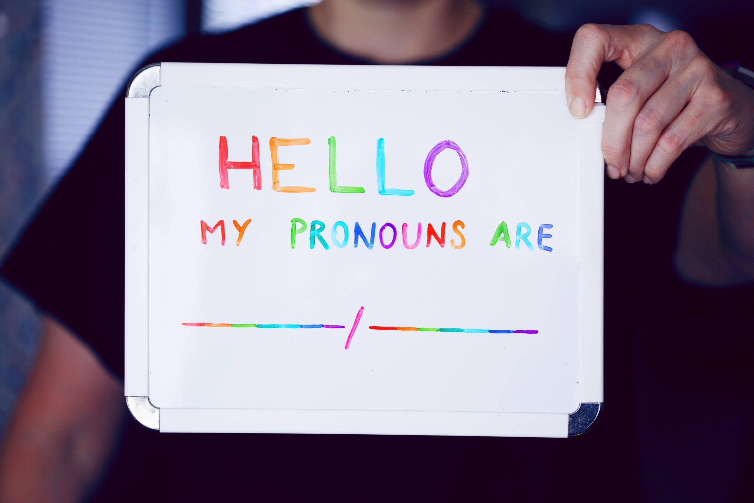 Hello, My Pronouns Are