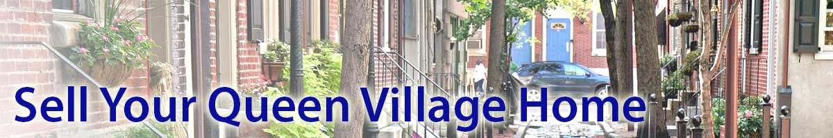 Sell My Queen Village Home