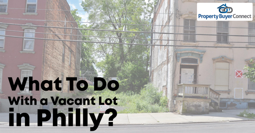What to do with a vacant lot in philly