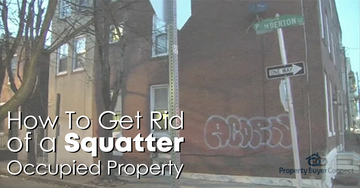How to get rid of a squatter occupied property