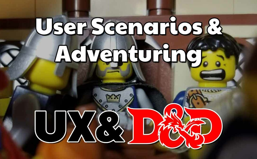 User Scenarios & Adventuring