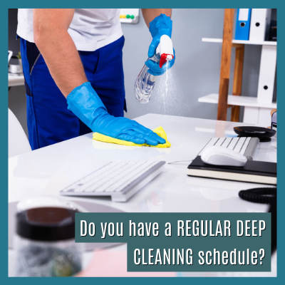 Do you have a regular deep cleaning schedule