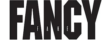 FAKE FANCY