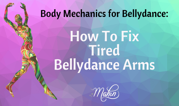 How To Fix Tired Bellydance Arms