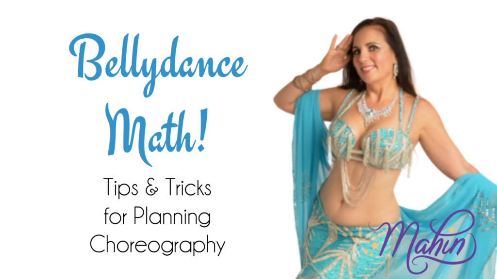 Bellydance Math! Tips & Tricks for Planning Choreography