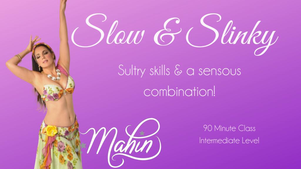 Slow & Slinky: Intermediate Level (90 minute class)