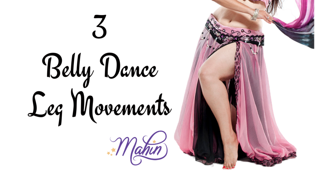 3 Bellydance Leg Movements