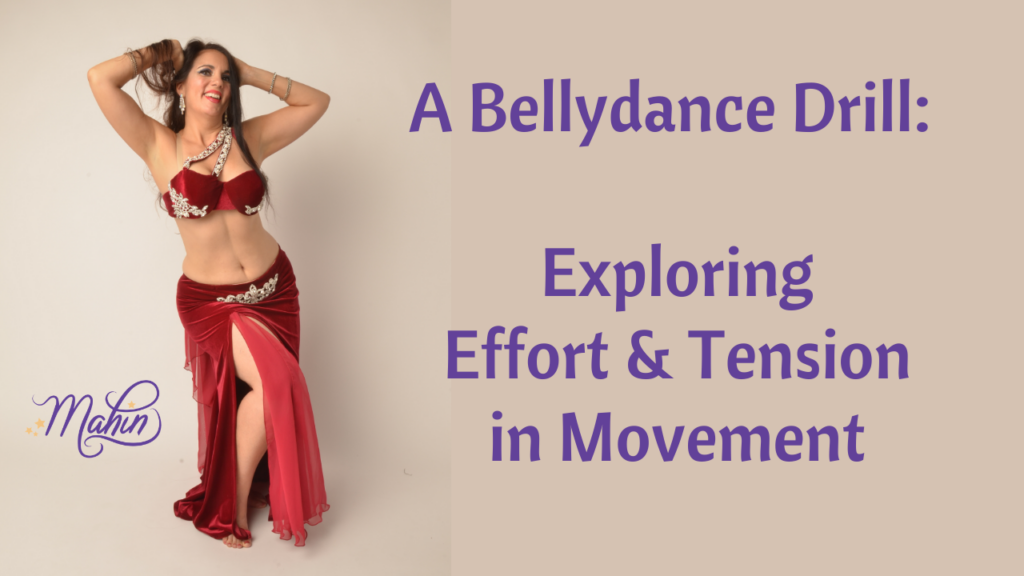 Bellydance Drill: Exploring Effort & Tension in Movement