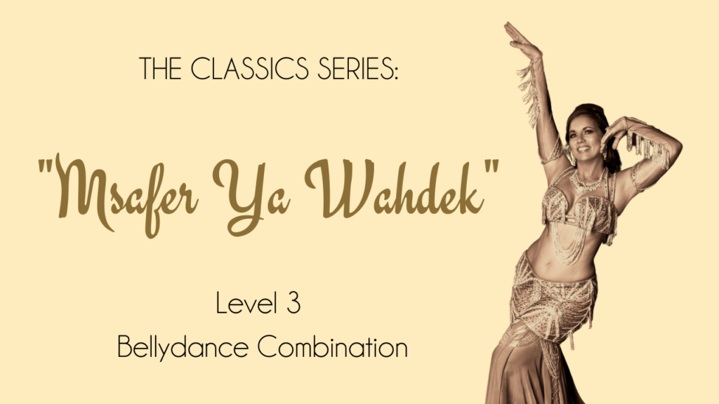 "Classics Series: ""Msafer Ya Wahdek"" Intermediate Combo"