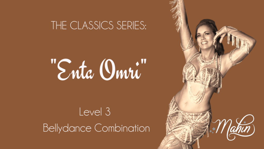 "Bellydance Classics: ""Enta Omri"" Level 3 Combination"