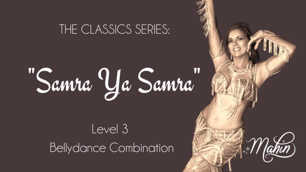 "Bellydance Classics: ""Samra Ya Samra"""