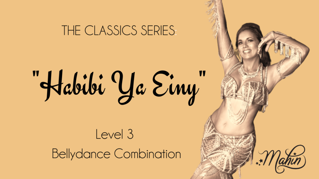 "Bellydance Classics: ""Habibi Ya Einy"" Intermediate Level Combo"