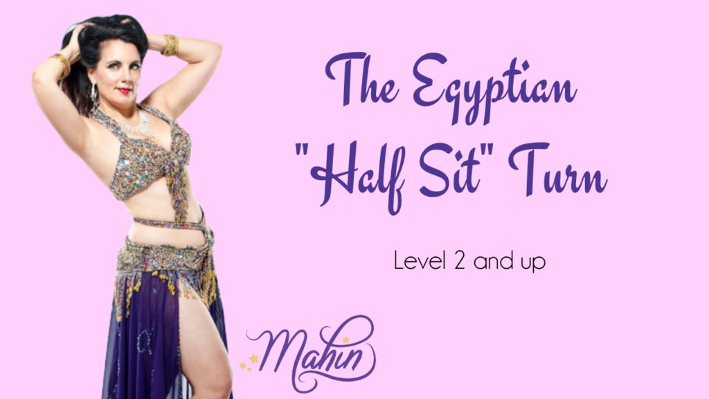 The Egyptian Half-Sit Turn