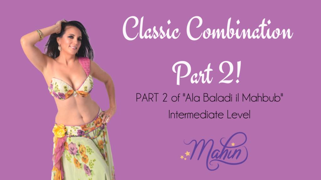 """Classic Belly Dance Combo for """"Ala Baladi il Mahbub"""" Part 2 – Intermediate Level"""