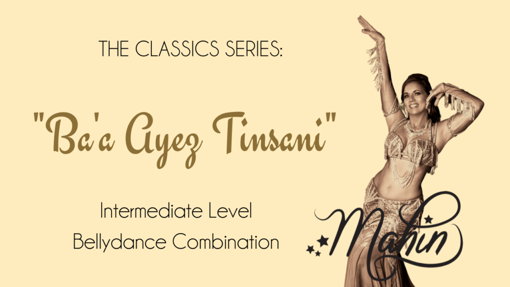 "Classic Egyptian Raqs Sharqui Combo  for ""Ba'a Ayez Tinsani"" – Intermediate level"