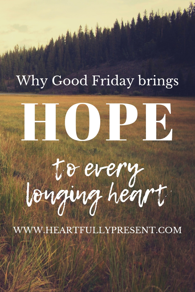 Why Good Friday brings Hope to every longing heart|grass field and trees|Easter