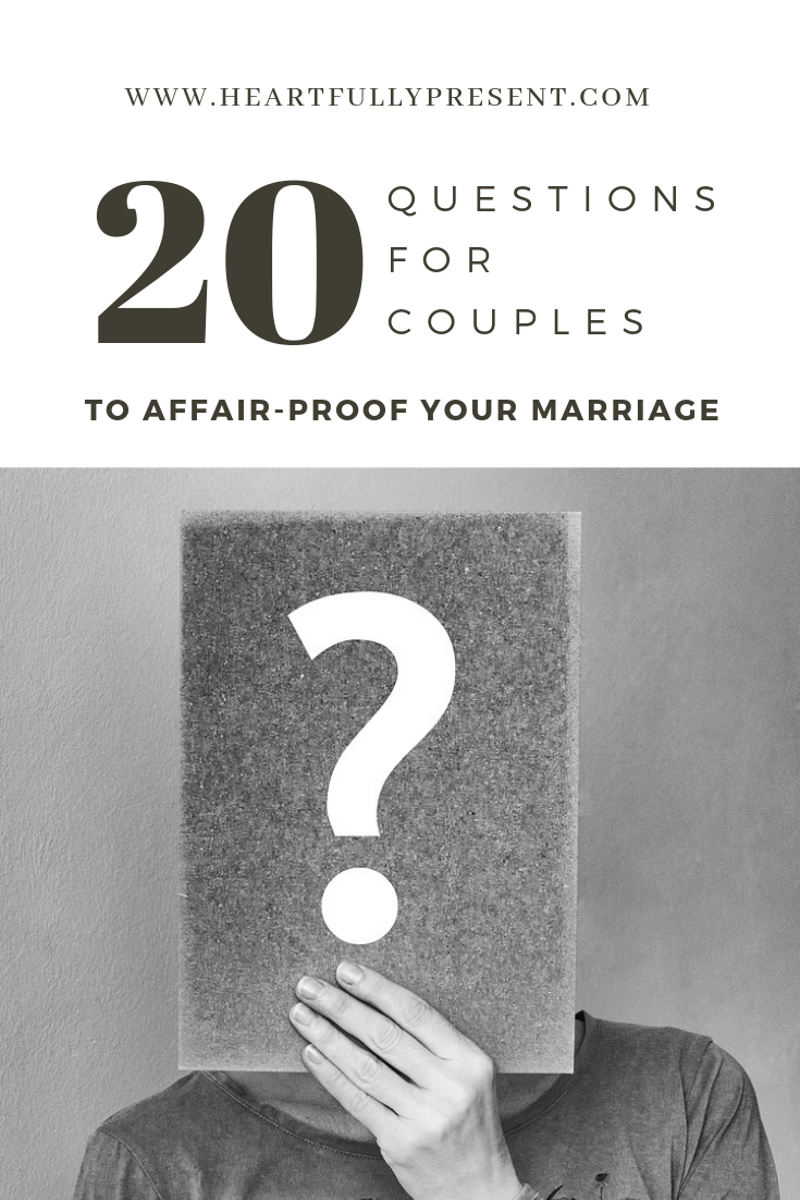 20 Questions for Marriage | Affair-proof your marriage