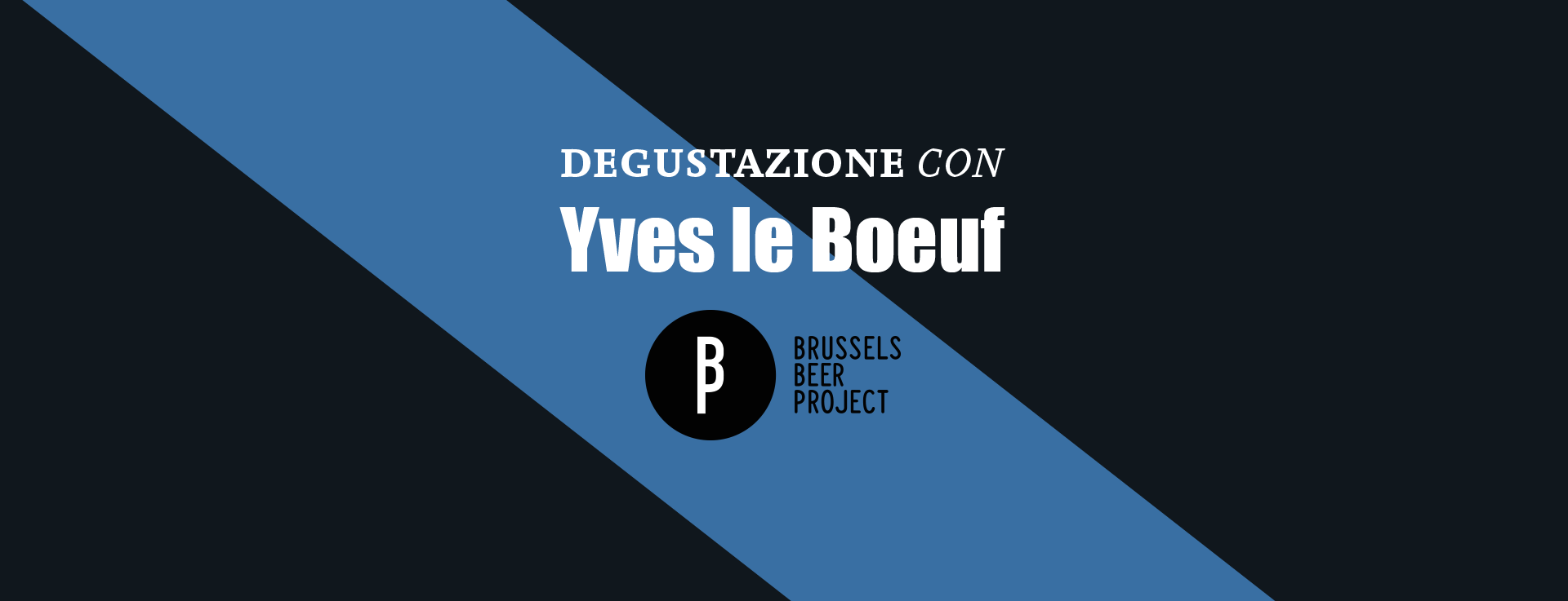 Degustazione con Yves Le Boeuf di Brussels beer Project al Dash Kitchen
