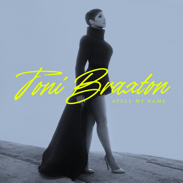 R&B Superstar Toni Braxton Releases New 'Spell My Name' Album