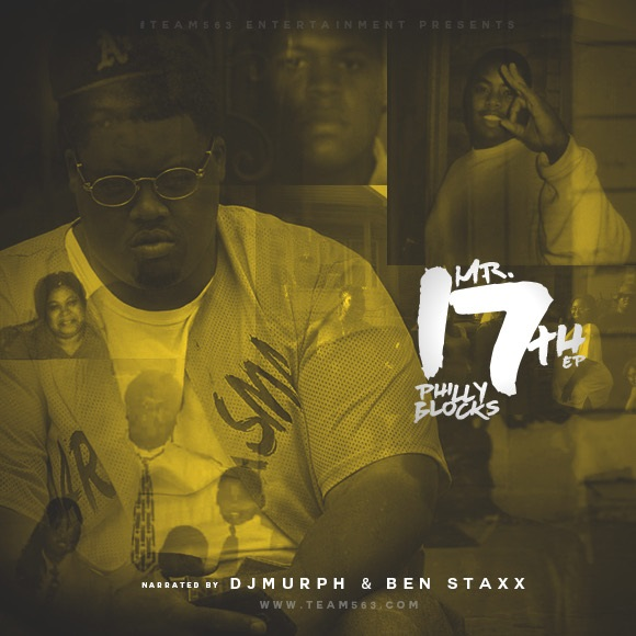 """Philly Blocks Drops """"Mr. 17th"""" EP (Narrated by Dj Murph & Ben Staxx)"""