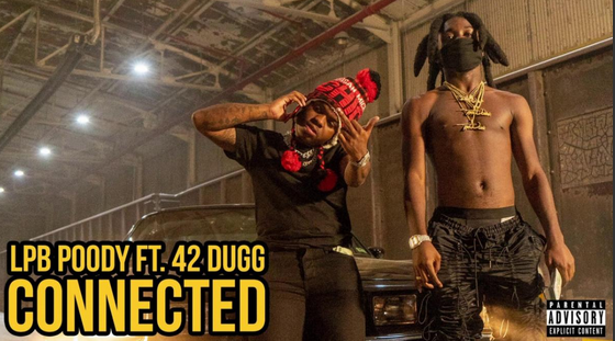 """[Watch] LPB Poody Gets An Assist From 42 Dugg & Shares New Video For """"Connected"""""""