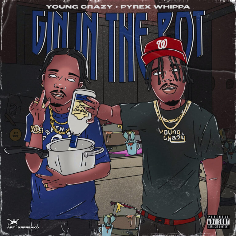 """Young Crazy & Pyrex Whippa Release """"Gin In The Pot"""" Mixtape"""