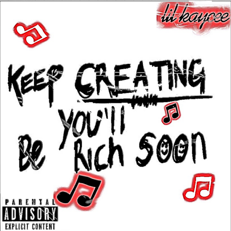 """liL Kaycee Release EP """"KEEP CREATING YOU'LL BE RICH SOON"""" & Proves Why He's a Force to be Reckoned With,"""
