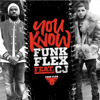 """FUNK FLEX'S CONTINUES TO DROP GAME CHANGING MUSIC WITH LATEST SINGLE """"You Know"""" FT. CJ"""