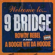 """Rowdy Rebel Collabs with A Boogie for New Single """"9 Bridge"""""""