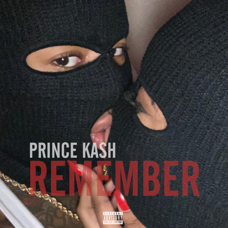 """Prince Kash Releases New Single """"Remember"""""""