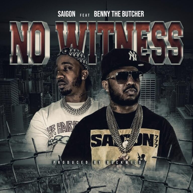 """[Watch] Saigon Releases New Visual """"No Witness FT. Benny The Butcher"""