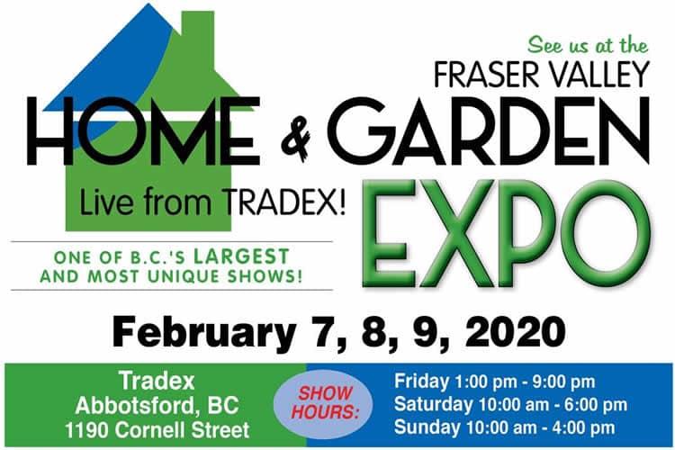 Feb 7-9: Fraser Valley Home & Garden Expo 2020, Abbotsford