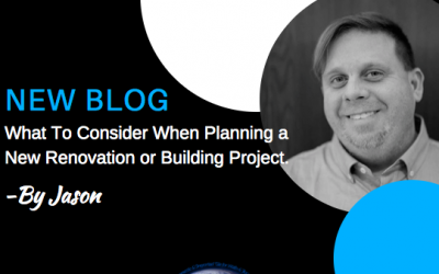 What To Consider When Planning a New Renovation or Building Project