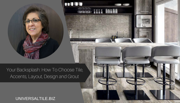 Your Backsplash: How To Choose Tile, Accents, Layout, Design and Grout