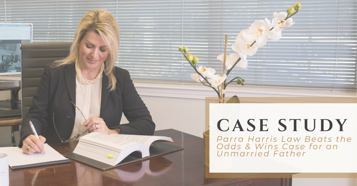 Case Study | Parra Harris Law Beats the Odds and wins a Paternity and School Designation Case for an Unmarried Father