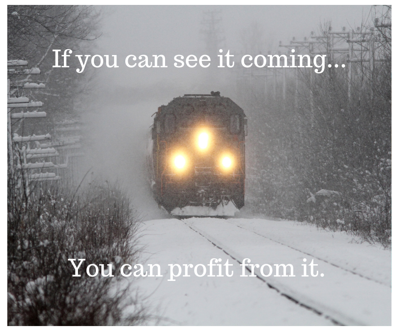 "Train coming with headlights and caption ""If you can see it coming, you can profit from it."""