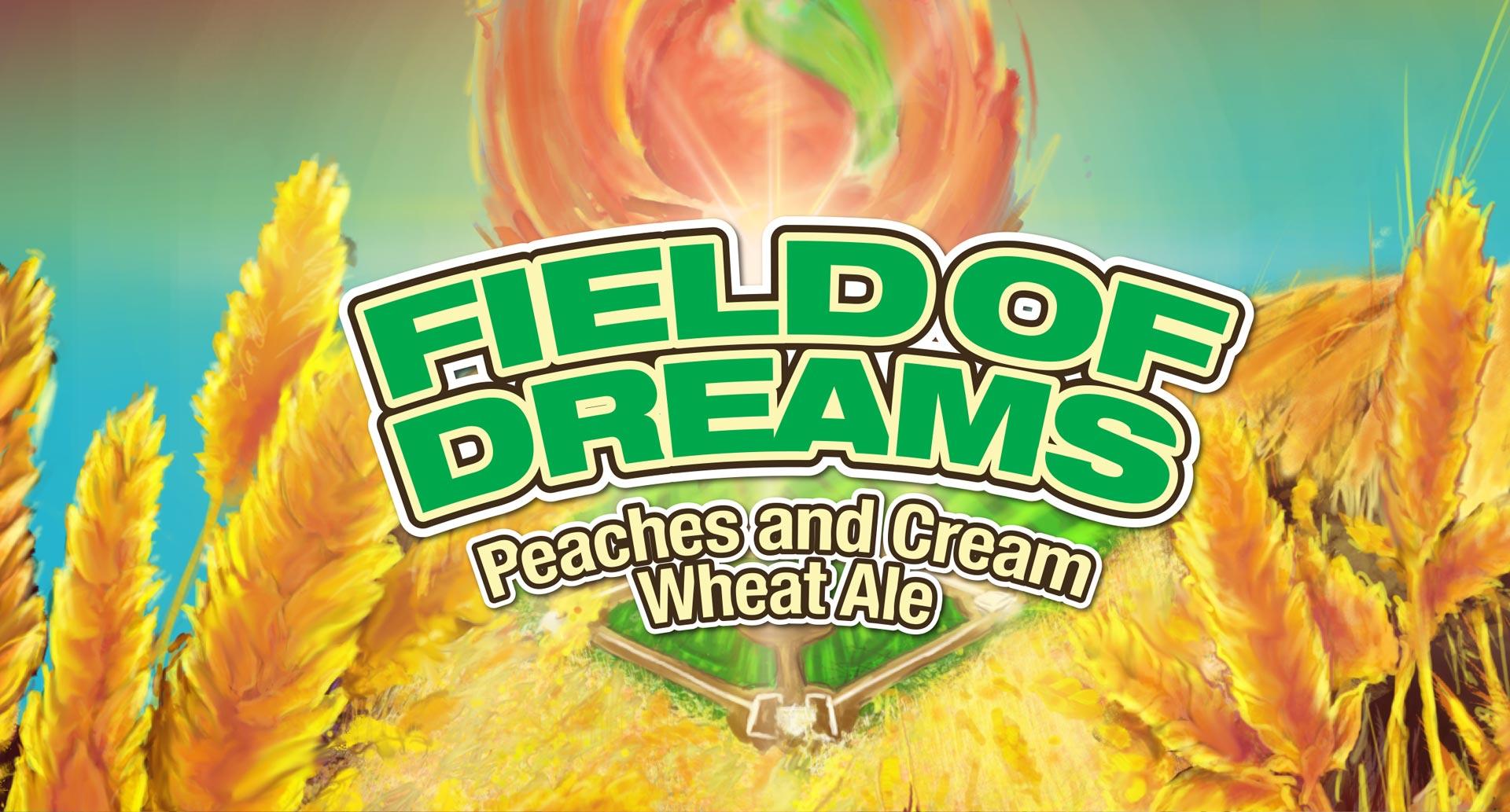 Field Of Dreams Peaches and Cream Wheat Ale