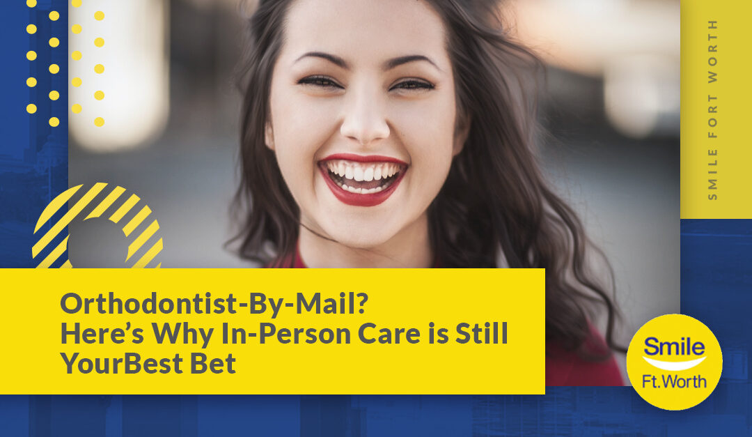 Orthodontist by Mail? Here's Why In-Person Care is Still Your Best Bet |S